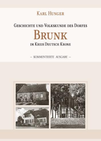 Karl Hunger Geschichte und Volkskunde des Dorfes Brunk